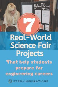 7 Real-World Science Fair Projects that Help Students Prepare for Real-Life Careers